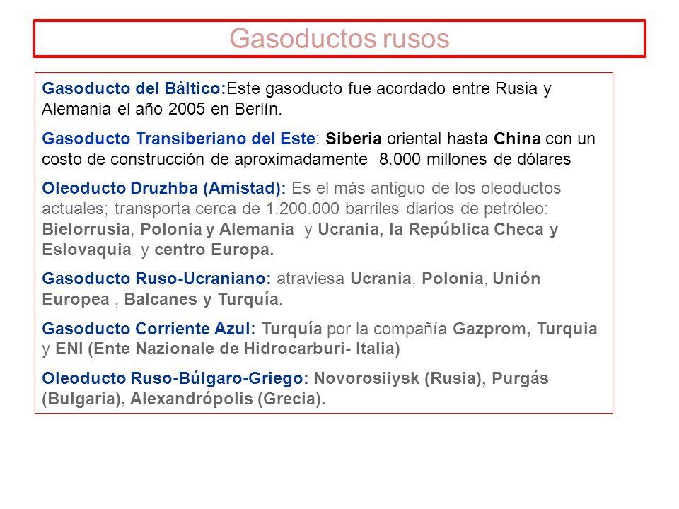 Gasoductos rusos Gasoducto del Báltico:Este gasoducto fue acordado entre Rusia y Alemania el año 2005 en Berlín.