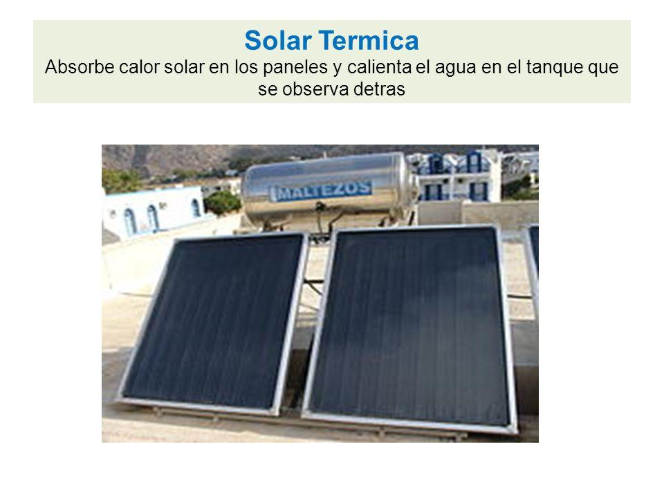 Solar Termica Absorbe calor solar en los paneles y calienta el agua en el tanque que se observa detras