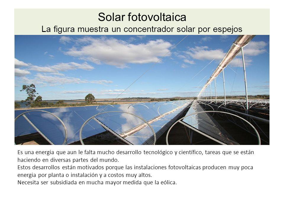 Solar fotovoltaica La figura muestra un concentrador solar por espejos