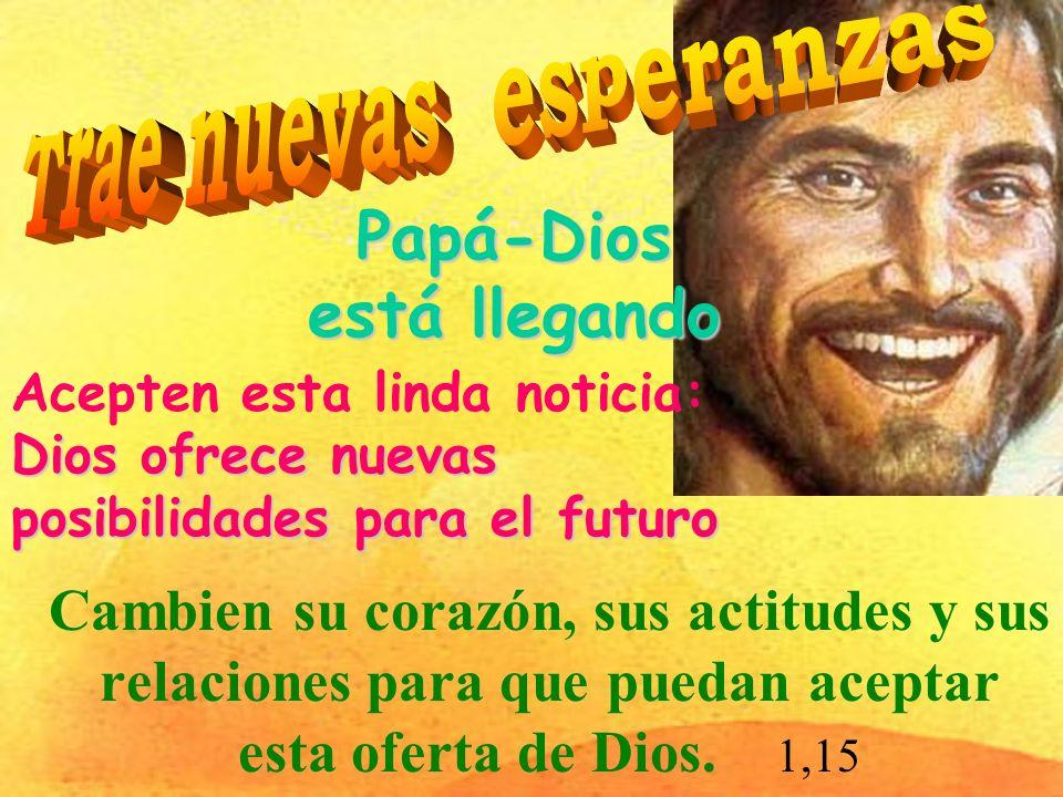 Papá-Dios está llegando