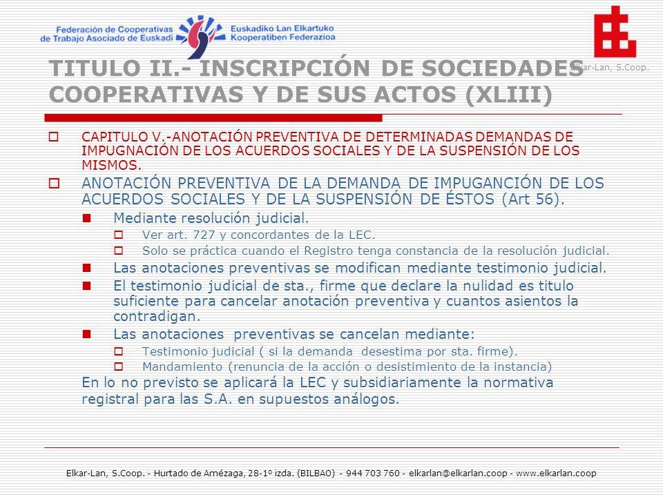 TITULO II.- INSCRIPCIÓN DE SOCIEDADES COOPERATIVAS Y DE SUS ACTOS (XLIII)