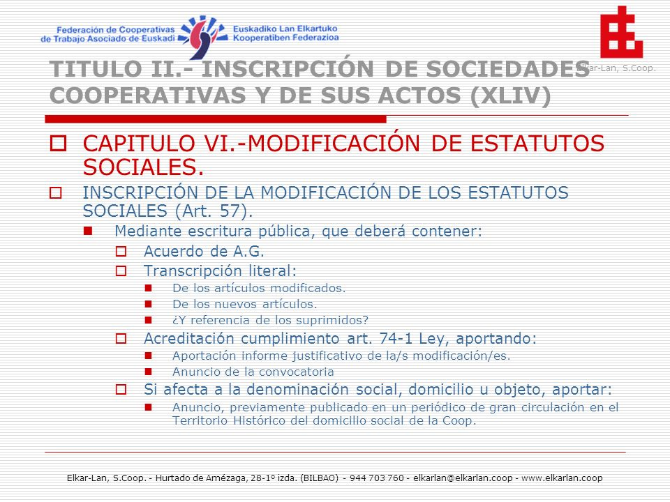 CAPITULO VI.-MODIFICACIÓN DE ESTATUTOS SOCIALES.