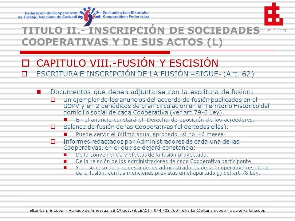 TITULO II.- INSCRIPCIÓN DE SOCIEDADES COOPERATIVAS Y DE SUS ACTOS (L)