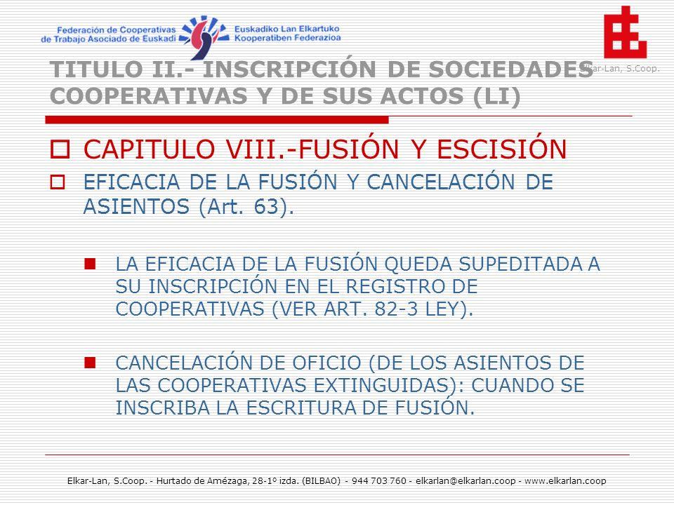 TITULO II.- INSCRIPCIÓN DE SOCIEDADES COOPERATIVAS Y DE SUS ACTOS (LI)