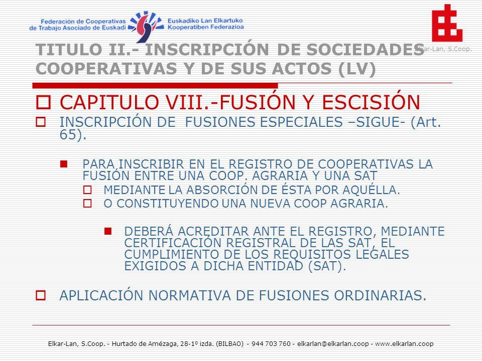 TITULO II.- INSCRIPCIÓN DE SOCIEDADES COOPERATIVAS Y DE SUS ACTOS (LV)