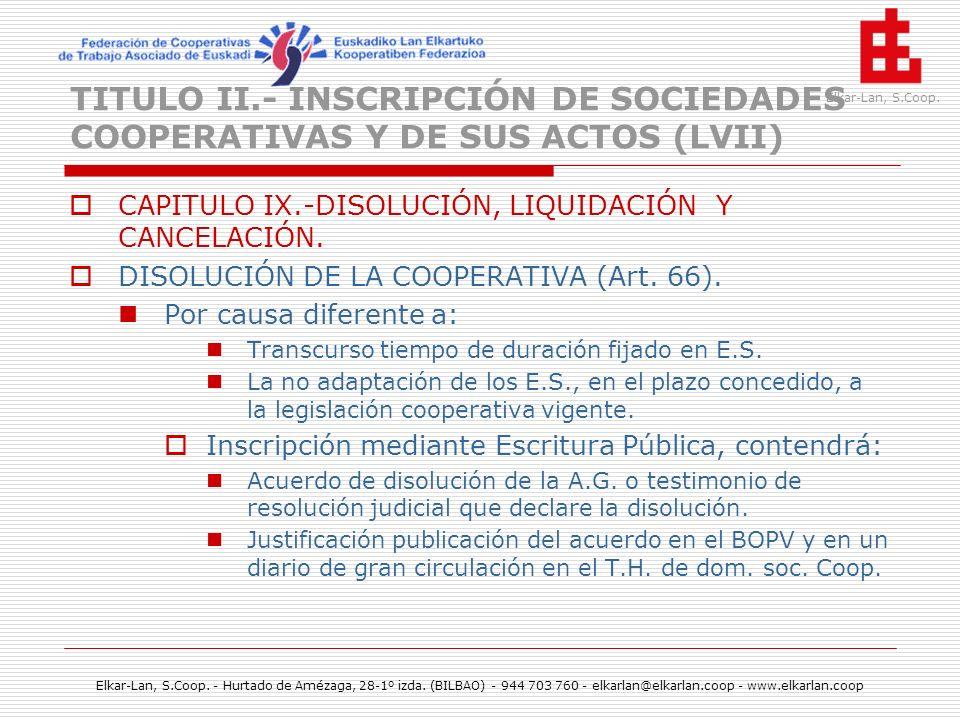 TITULO II.- INSCRIPCIÓN DE SOCIEDADES COOPERATIVAS Y DE SUS ACTOS (LVII)