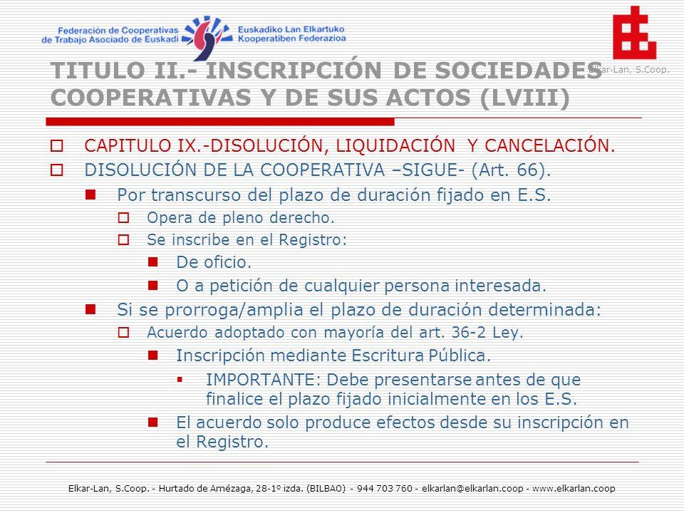 TITULO II.- INSCRIPCIÓN DE SOCIEDADES COOPERATIVAS Y DE SUS ACTOS (LVIII)