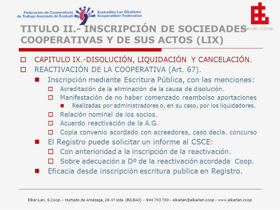 TITULO II.- INSCRIPCIÓN DE SOCIEDADES COOPERATIVAS Y DE SUS ACTOS (LIX)