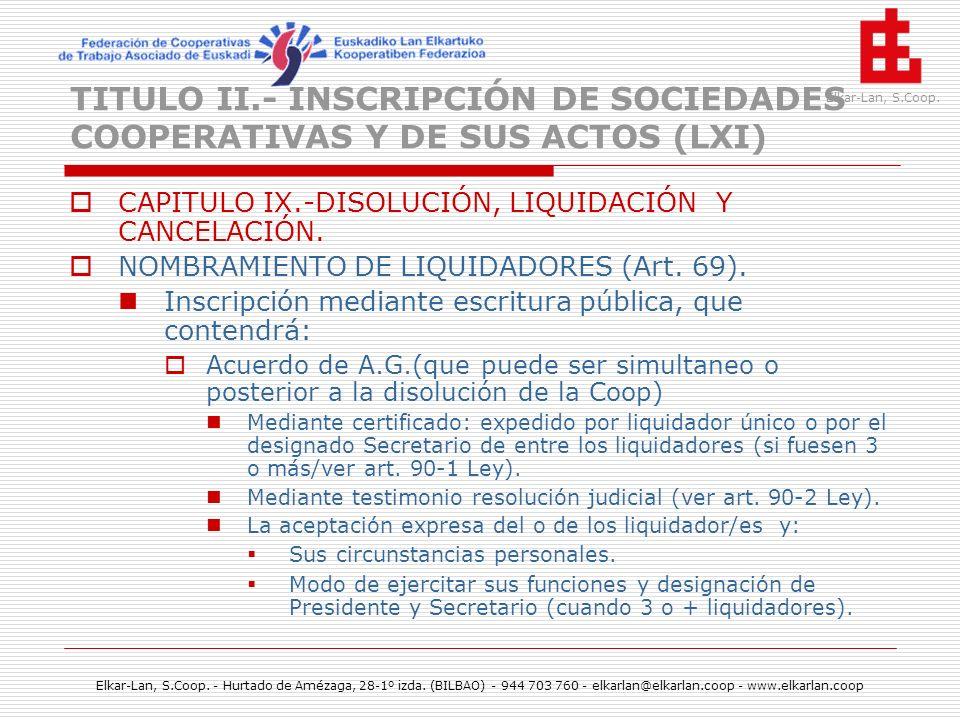 TITULO II.- INSCRIPCIÓN DE SOCIEDADES COOPERATIVAS Y DE SUS ACTOS (LXI)
