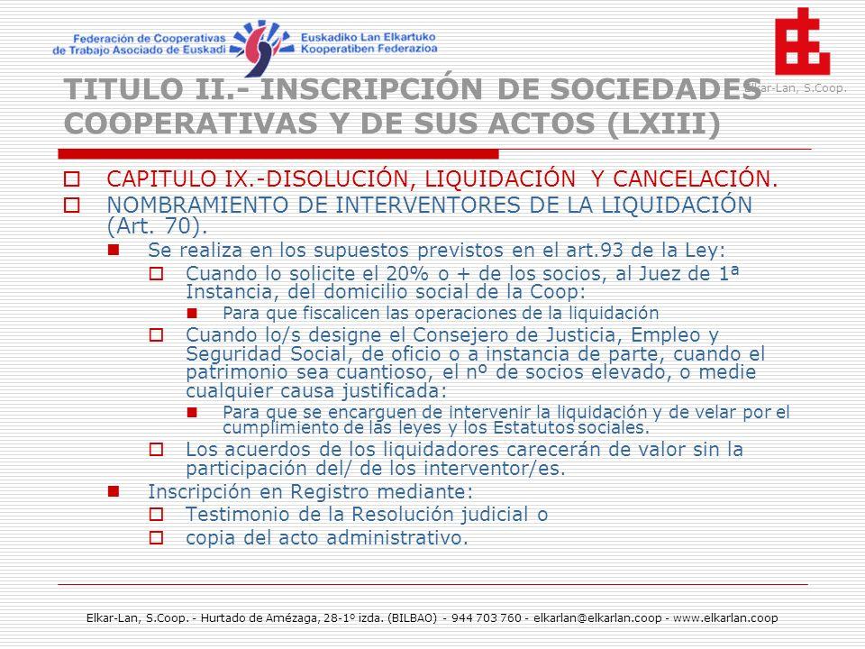 TITULO II.- INSCRIPCIÓN DE SOCIEDADES COOPERATIVAS Y DE SUS ACTOS (LXIII)