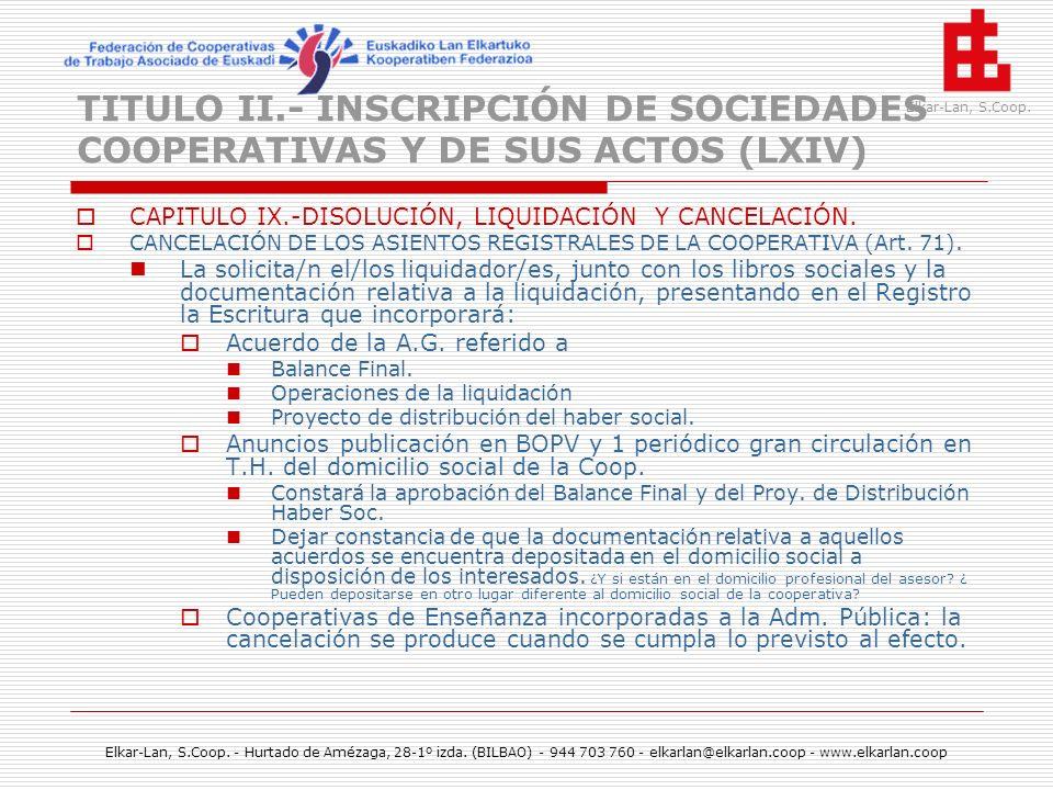 TITULO II.- INSCRIPCIÓN DE SOCIEDADES COOPERATIVAS Y DE SUS ACTOS (LXIV)