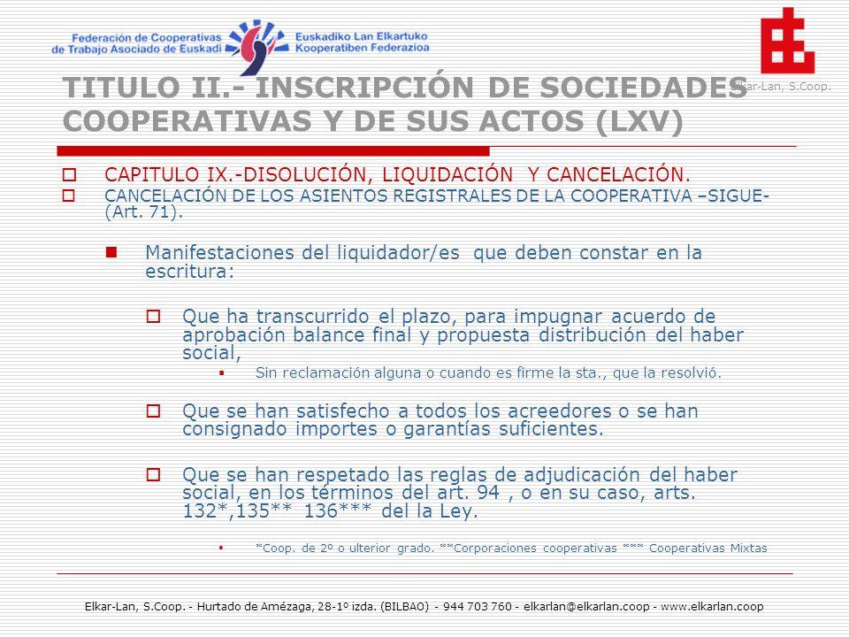 TITULO II.- INSCRIPCIÓN DE SOCIEDADES COOPERATIVAS Y DE SUS ACTOS (LXV)