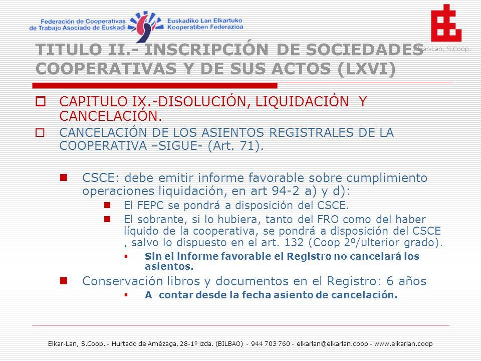TITULO II.- INSCRIPCIÓN DE SOCIEDADES COOPERATIVAS Y DE SUS ACTOS (LXVI)