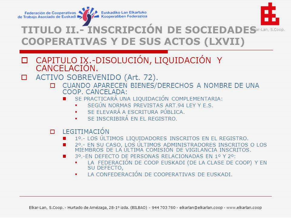 TITULO II.- INSCRIPCIÓN DE SOCIEDADES COOPERATIVAS Y DE SUS ACTOS (LXVII)
