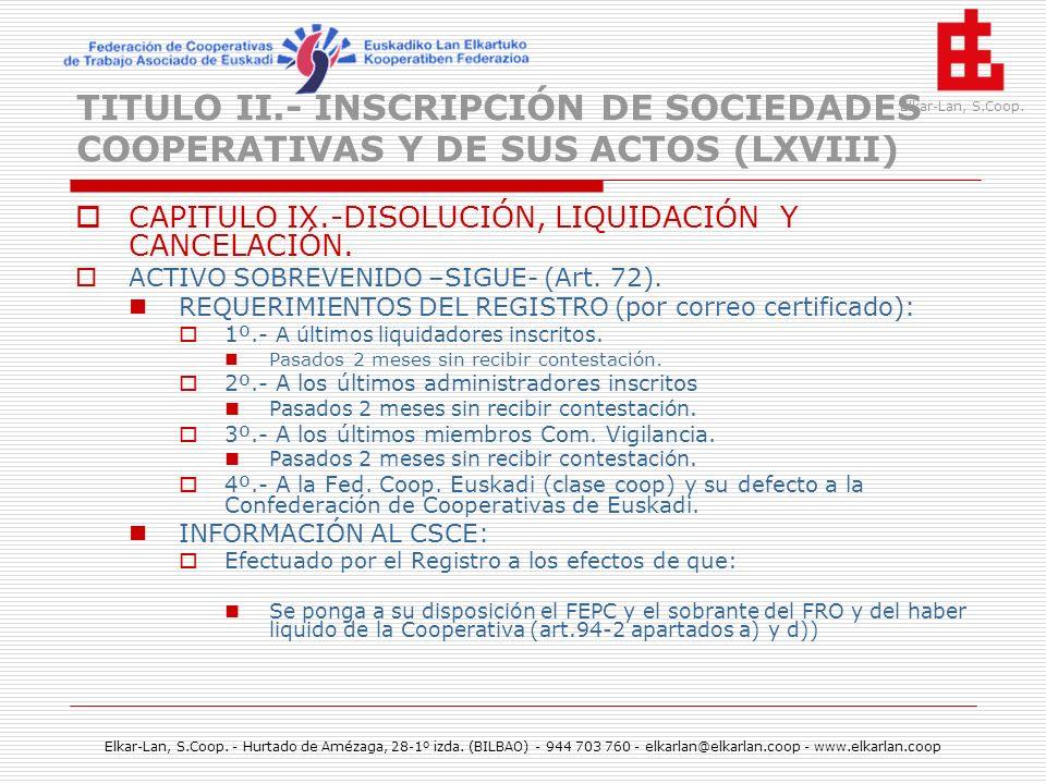 TITULO II.- INSCRIPCIÓN DE SOCIEDADES COOPERATIVAS Y DE SUS ACTOS (LXVIII)