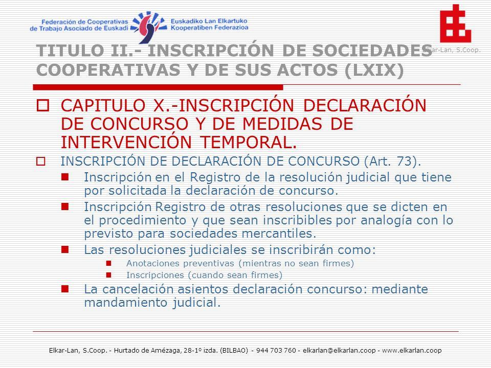 TITULO II.- INSCRIPCIÓN DE SOCIEDADES COOPERATIVAS Y DE SUS ACTOS (LXIX)