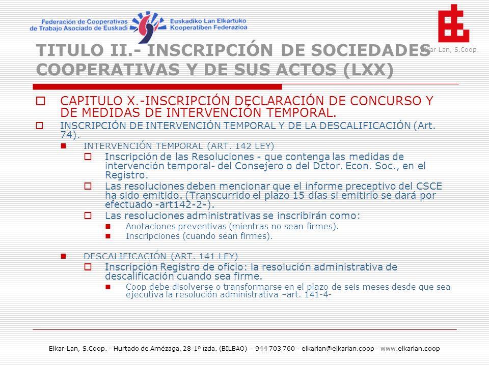 TITULO II.- INSCRIPCIÓN DE SOCIEDADES COOPERATIVAS Y DE SUS ACTOS (LXX)