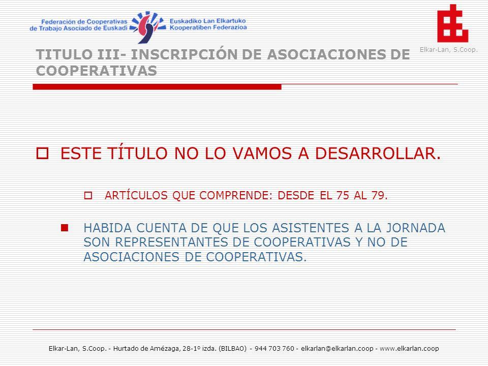 TITULO III- INSCRIPCIÓN DE ASOCIACIONES DE COOPERATIVAS