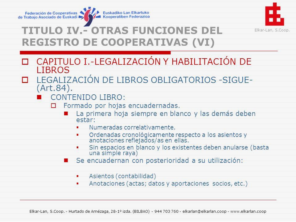 TITULO IV.- OTRAS FUNCIONES DEL REGISTRO DE COOPERATIVAS (VI)