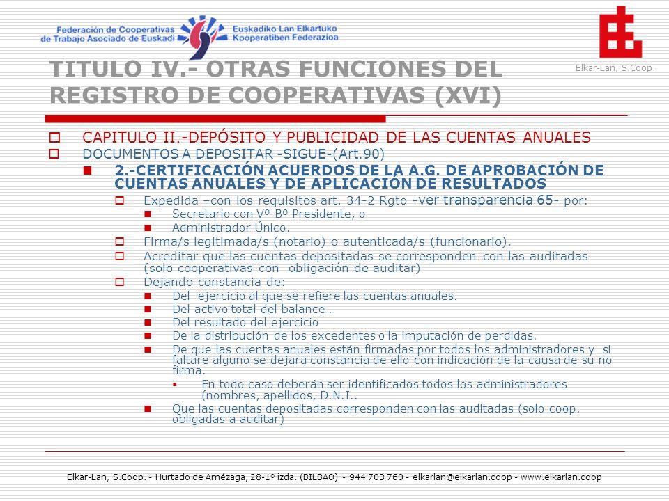 TITULO IV.- OTRAS FUNCIONES DEL REGISTRO DE COOPERATIVAS (XVI)