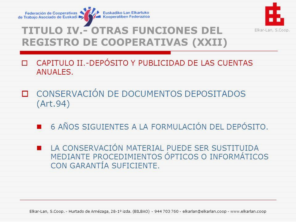 TITULO IV.- OTRAS FUNCIONES DEL REGISTRO DE COOPERATIVAS (XXII)