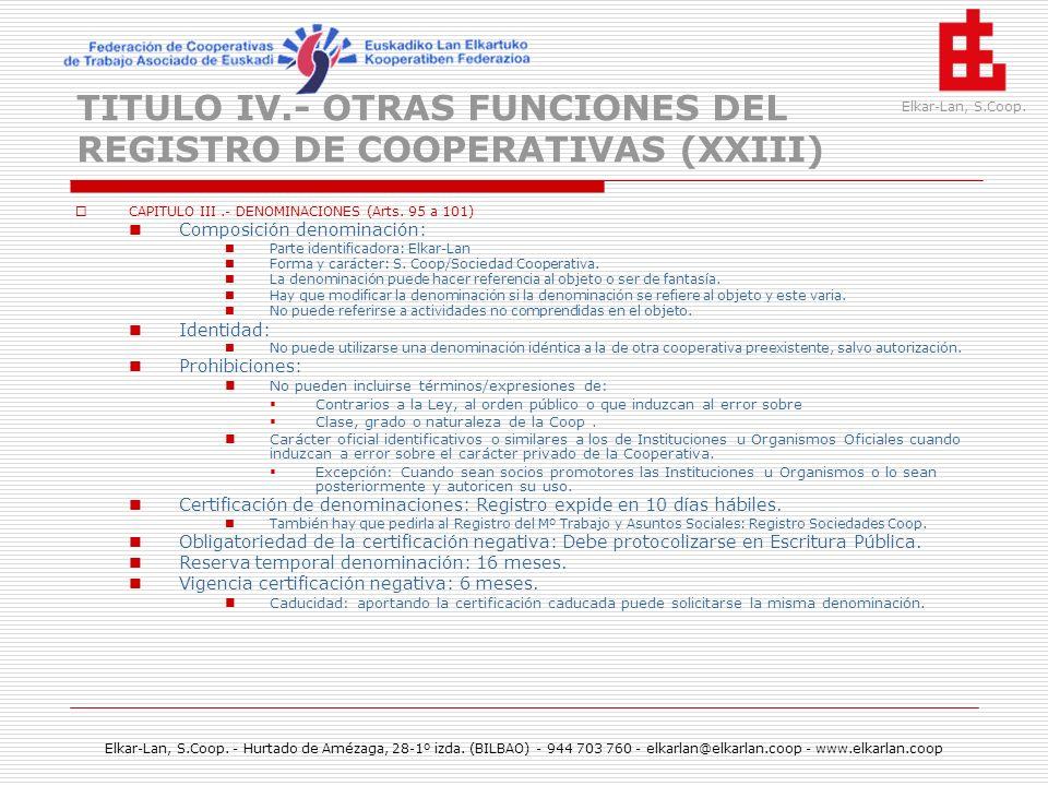 TITULO IV.- OTRAS FUNCIONES DEL REGISTRO DE COOPERATIVAS (XXIII)