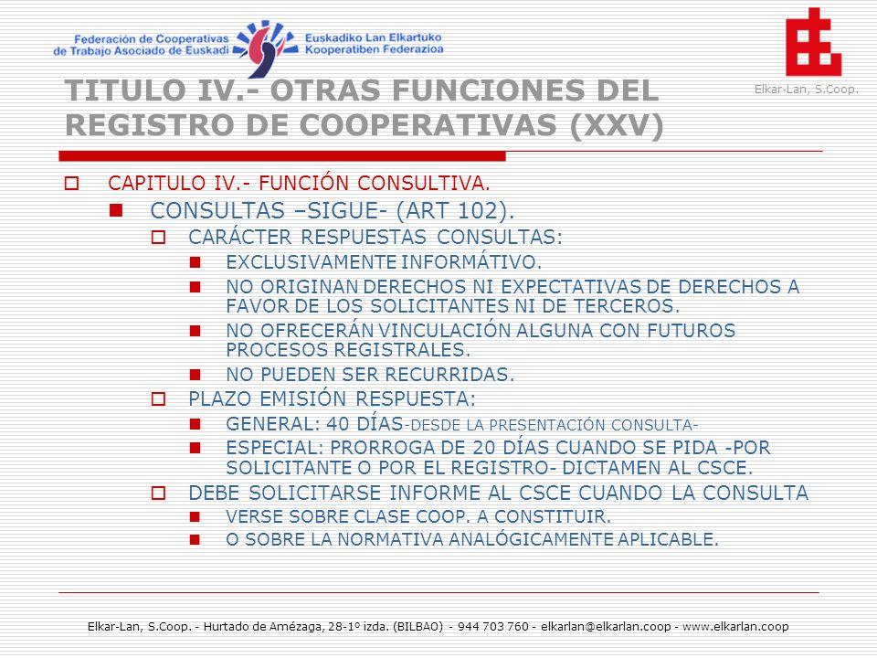 TITULO IV.- OTRAS FUNCIONES DEL REGISTRO DE COOPERATIVAS (XXV)