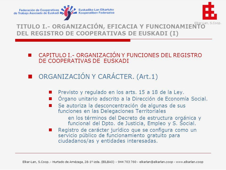 ORGANIZACIÓN Y CARÁCTER. (Art.1)