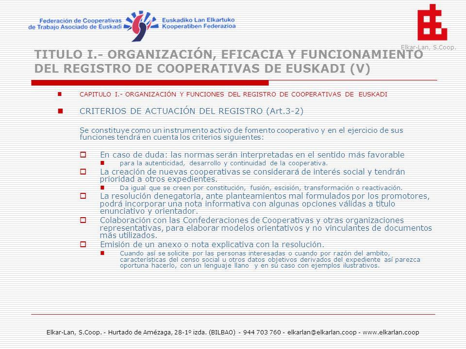 TITULO I.- ORGANIZACIÓN, EFICACIA Y FUNCIONAMIENTO DEL REGISTRO DE COOPERATIVAS DE EUSKADI (V)