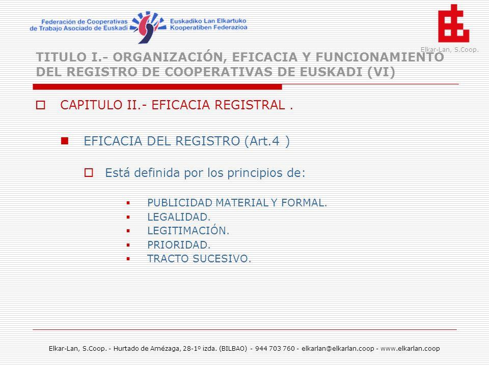 CAPITULO II.- EFICACIA REGISTRAL . EFICACIA DEL REGISTRO (Art.4 )
