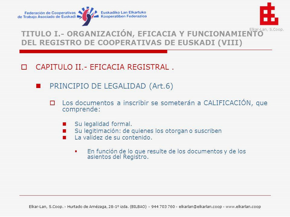 CAPITULO II.- EFICACIA REGISTRAL . PRINCIPIO DE LEGALIDAD (Art.6)