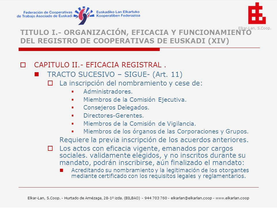 CAPITULO II.- EFICACIA REGISTRAL . TRACTO SUCESIVO – SIGUE- (Art. 11)