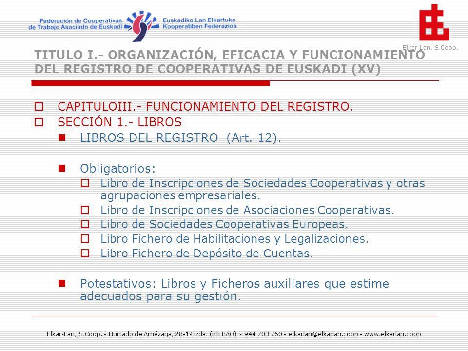 CAPITULOIII.- FUNCIONAMIENTO DEL REGISTRO. SECCIÓN 1.- LIBROS