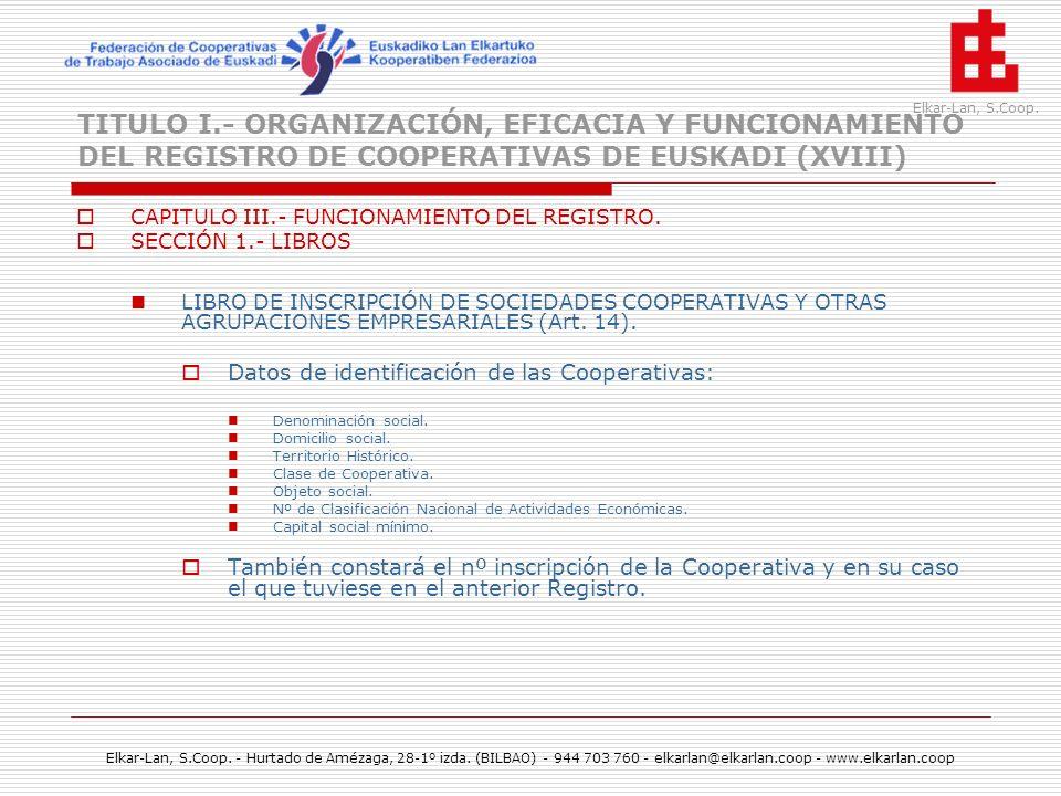 TITULO I.- ORGANIZACIÓN, EFICACIA Y FUNCIONAMIENTO DEL REGISTRO DE COOPERATIVAS DE EUSKADI (XVIII)