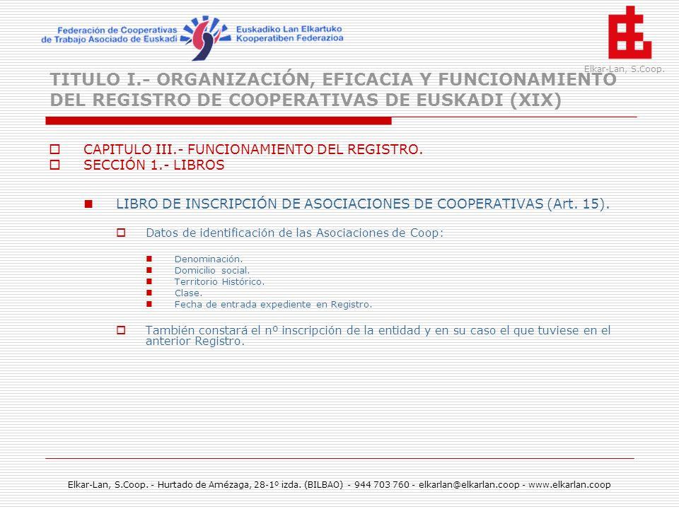 TITULO I.- ORGANIZACIÓN, EFICACIA Y FUNCIONAMIENTO DEL REGISTRO DE COOPERATIVAS DE EUSKADI (XIX)