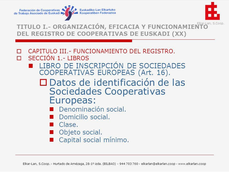 Datos de identificación de las Sociedades Cooperativas Europeas: