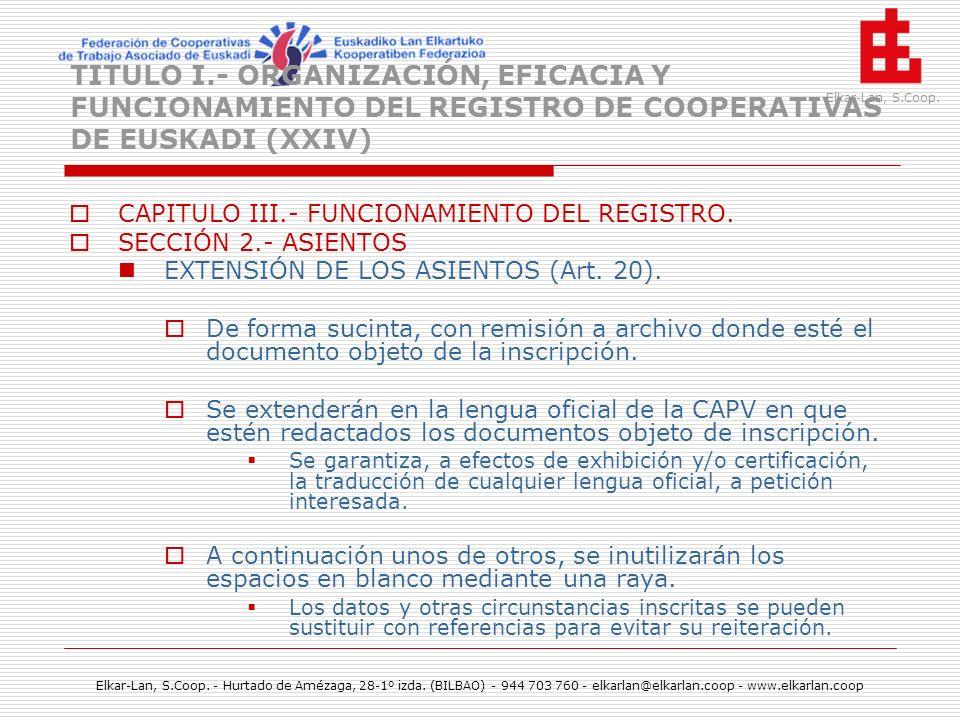 TITULO I.- ORGANIZACIÓN, EFICACIA Y FUNCIONAMIENTO DEL REGISTRO DE COOPERATIVAS DE EUSKADI (XXIV)