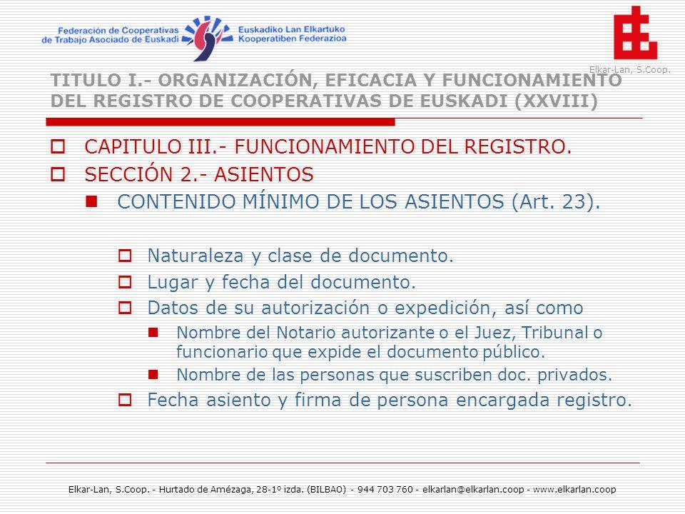 CAPITULO III.- FUNCIONAMIENTO DEL REGISTRO. SECCIÓN 2.- ASIENTOS