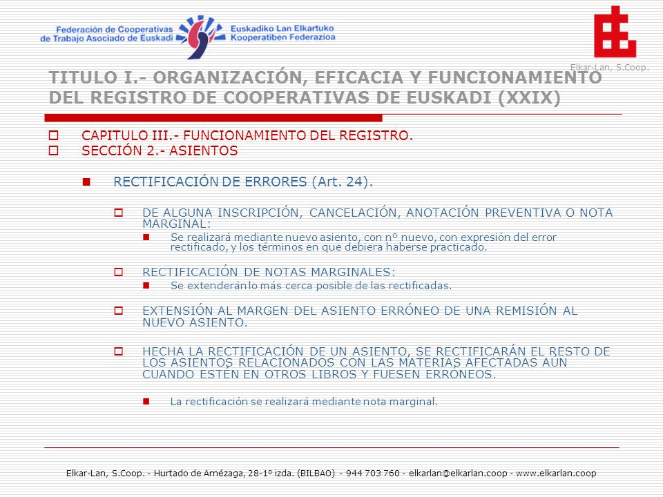 TITULO I.- ORGANIZACIÓN, EFICACIA Y FUNCIONAMIENTO DEL REGISTRO DE COOPERATIVAS DE EUSKADI (XXIX)