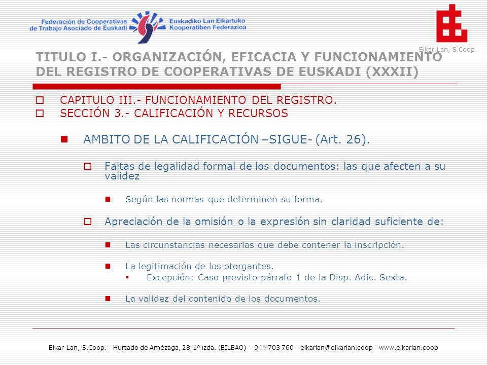 TITULO I.- ORGANIZACIÓN, EFICACIA Y FUNCIONAMIENTO DEL REGISTRO DE COOPERATIVAS DE EUSKADI (XXXII)