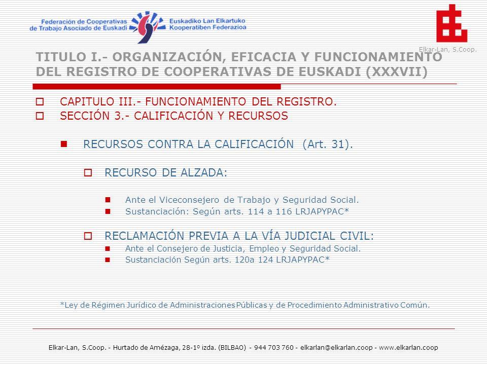 TITULO I.- ORGANIZACIÓN, EFICACIA Y FUNCIONAMIENTO DEL REGISTRO DE COOPERATIVAS DE EUSKADI (XXXVII)