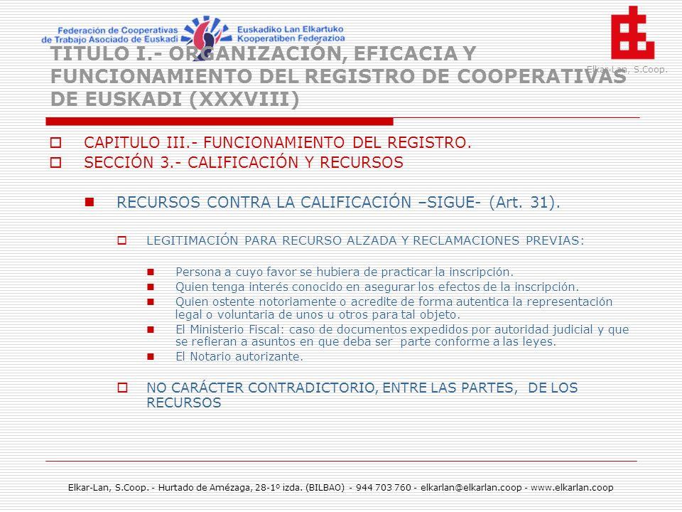 TITULO I.- ORGANIZACIÓN, EFICACIA Y FUNCIONAMIENTO DEL REGISTRO DE COOPERATIVAS DE EUSKADI (XXXVIII)