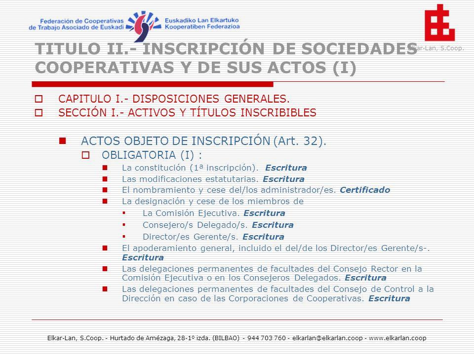 TITULO II.- INSCRIPCIÓN DE SOCIEDADES COOPERATIVAS Y DE SUS ACTOS (I)