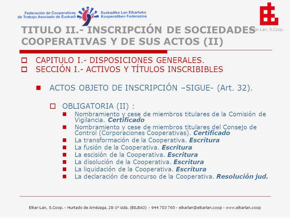 TITULO II.- INSCRIPCIÓN DE SOCIEDADES COOPERATIVAS Y DE SUS ACTOS (II)