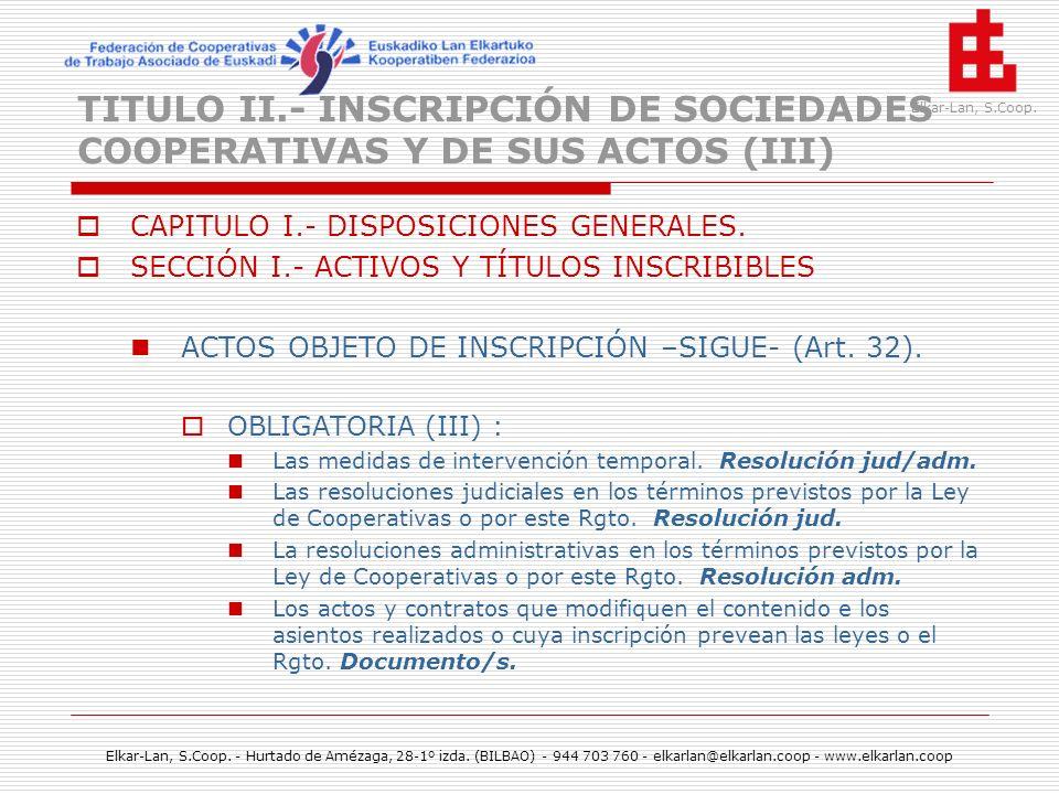 TITULO II.- INSCRIPCIÓN DE SOCIEDADES COOPERATIVAS Y DE SUS ACTOS (III)
