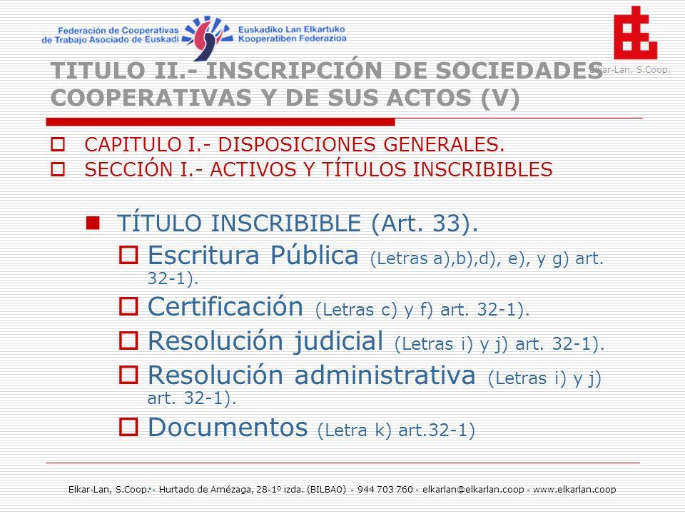 TITULO II.- INSCRIPCIÓN DE SOCIEDADES COOPERATIVAS Y DE SUS ACTOS (V)