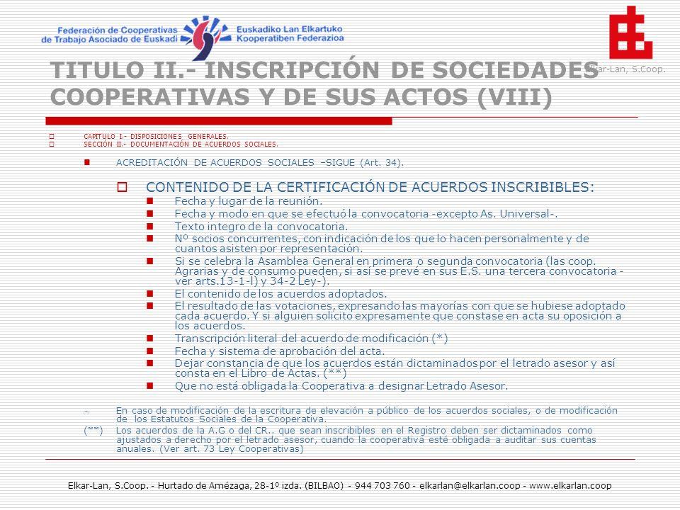TITULO II.- INSCRIPCIÓN DE SOCIEDADES COOPERATIVAS Y DE SUS ACTOS (VIII)