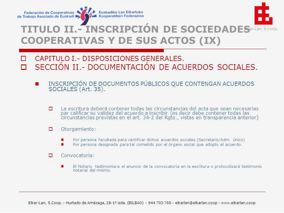 TITULO II.- INSCRIPCIÓN DE SOCIEDADES COOPERATIVAS Y DE SUS ACTOS (IX)
