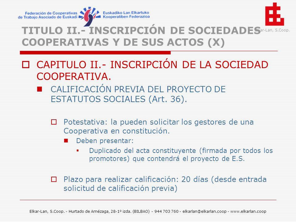 TITULO II.- INSCRIPCIÓN DE SOCIEDADES COOPERATIVAS Y DE SUS ACTOS (X)