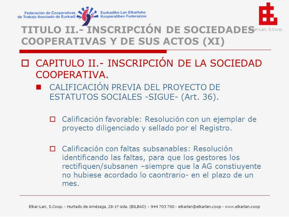 TITULO II.- INSCRIPCIÓN DE SOCIEDADES COOPERATIVAS Y DE SUS ACTOS (XI)